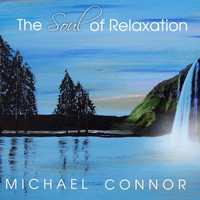 Michael Connor - The Soul of Relaxation