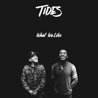 Tides - What We Like