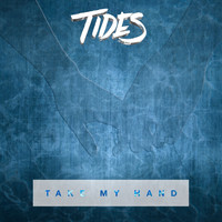 Tides - Take My Hand