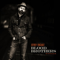 Jeffrey Foucault - Blood Brothers