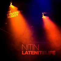 Nitin - Latenightlife
