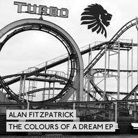 Alan Fitzpatrick - The Colours Of A Dream EP