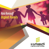 Kasa Remixoff - Bigest Family