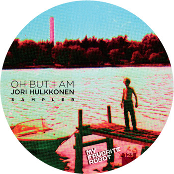 Jori Hulkkonen - Oh But I Am Sampler