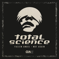 Total Science - Fallen Angel / Not Again