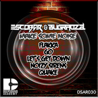 Escobar & Bugra Ozel - Make Some Noise