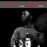 Art Blakey - Art Blakey & The Jazz Messengers: Live In Holland 1958 & Newport 1959