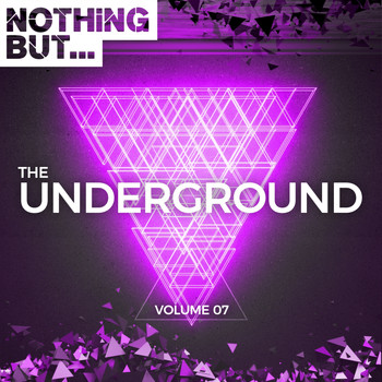 Various Artists - Nothing But. The Underground, Vol. 07
