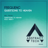 Frequenc - Questions To Heaven