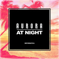 Aurora - At Night