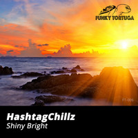 HashtagChillz - Shiny Bright