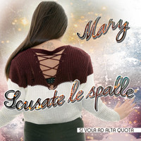 Mary - Scusate le spalle (Si vola ad alta quota)