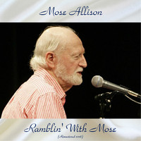 Mose Allison - Ramblin' With Mose (Remastered 2018)