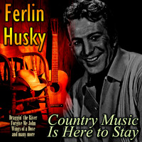 Ferlin Husky - Country Music Is Here to Stay