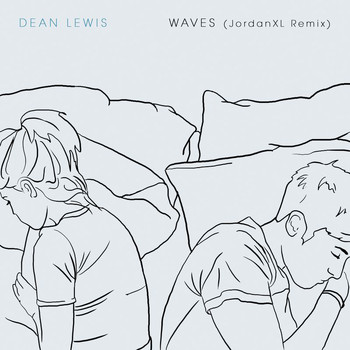 Dean Lewis - Waves (JordanXL Remix)