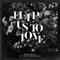 Tori Kelly - Help Us To Love