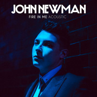 John Newman - Fire In Me (Acoustic)