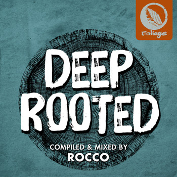 Rocco Rodamaal - Deep Rooted (Compiled & Mixed by Rocco)