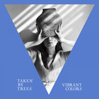 Taken By Trees - Vibrant Colors