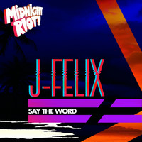 J-Felix - Say the Word