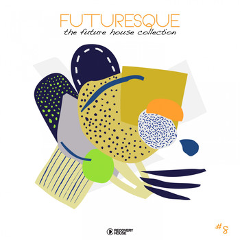 Various Artists - Futuresque - The Future House Collection, Vol. 8