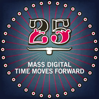 Mass Digital - Time Moves Forward