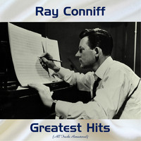 Ray Conniff - Ray Conniff Greatest Hits (All Tracks Remastered)