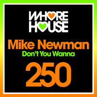 Mike Newman - Don't You Wanna