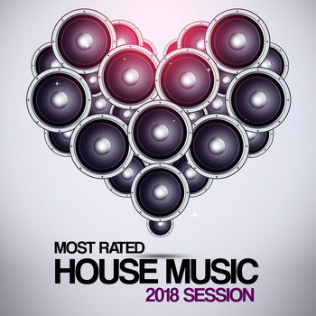 Various Artists - Most Rated House Music 2018 Session