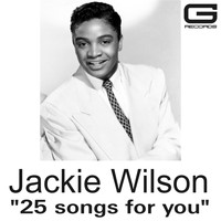 Jackie Wilson - 25 Songs for you