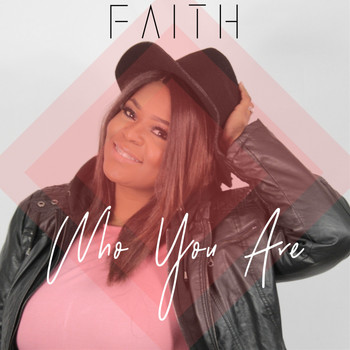 Faith - Who You Are