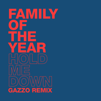 Family of the Year - Hold Me Down (Gazzo Remix)