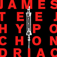 James Teej - Hypochondriac
