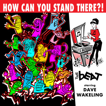 The Beat - How Can You Stand There?