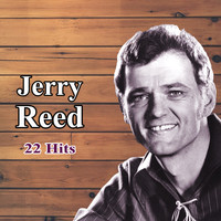 Jerry Reed - 22 Hits