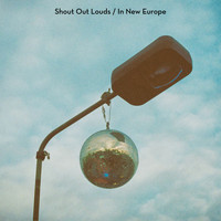 Shout Out Louds - In New Europe