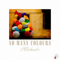 Michael e - So Many Colours