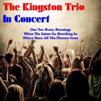 The Kingston Trio - In Concert (Live)