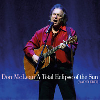 Don McLean - A Total Eclipse of the Sun (Radio Edit)