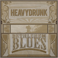 Heavydrunk - Bethlehem Blues