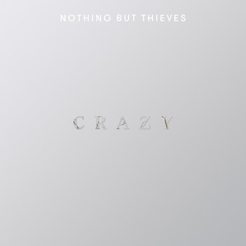 Nothing But Thieves - Crazy