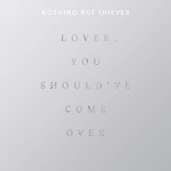 Nothing But Thieves - Lover, You Should Have Come Over (Live at BBC Maida Vale Studios)