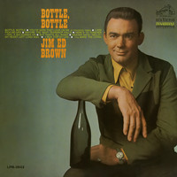 Jim Ed Brown - Bottle, Bottle