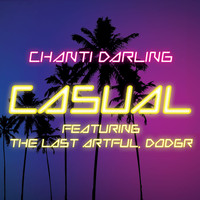 Chanti Darling - Casual (feat. The Last Artful, Dodgr)