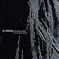 DJ Krush - Stepping Stones: The Self-Remixed Best