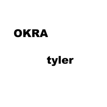 Tyler, The Creator - OKRA (Explicit)