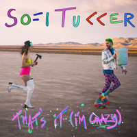 Sofi Tukker - That's It (I'm Crazy)