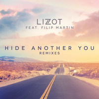 LIZOT feat. Filip Martin - Hide Another You (Remixes)