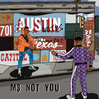 Not3s - M3 Not You (Single Version [Explicit])