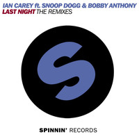 Ian Carey - Last Night (feat. Snoop Dogg & Bobby Anthony) [The Remixes, Pt. 2]